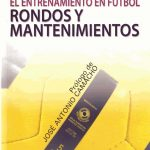 Libro El entrenamiento en fútbol: rondos y mantenimientos
