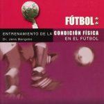 Libro Entrenamiento de la condición física en el fútbol de Bangsbo