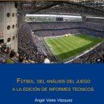 Libro Fútbol. Del Análisis del Juego a la edición de informes técnicos