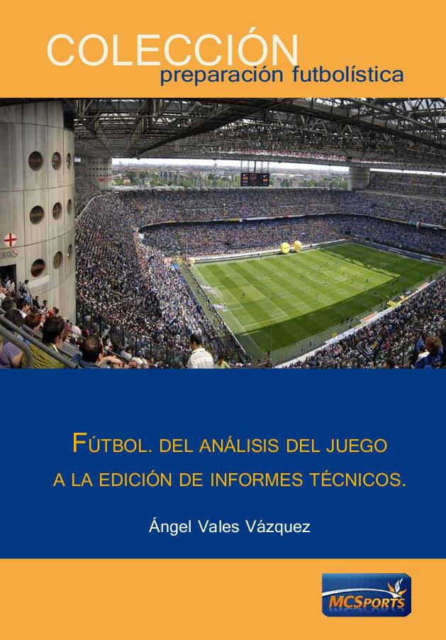 Fútbol. Del Análisis del Juego a la edición de informes técnicos