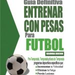 Libro La Guía definitiva. Entrenar con pesas para fútbol