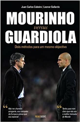 Mourinho versus Guardiola Dos métodos para un mismo objetivo