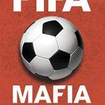 Libro FIFA Mafia: la historia criminal de la organización deportiva más grande del mundo