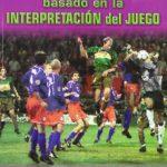Libro Fútbol: entrenamiento global basado en la interpretación del juego