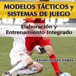 Libro Fútbol: modelos tácticos y sistemas de juego